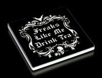 Alchemy Coaster - Freaks Like Me Drink Tea