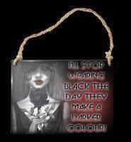 Alchemy Metallschild klein - I'll Stop Wearing Black