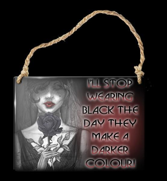 Alchemy Metal Sign small - I'll Stop Wearing Black