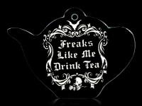 Alchemy Trivet - Freaks Like Me Drink Tea