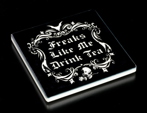 Alchemy Coaster - Freaks Like Me Drink Tea
